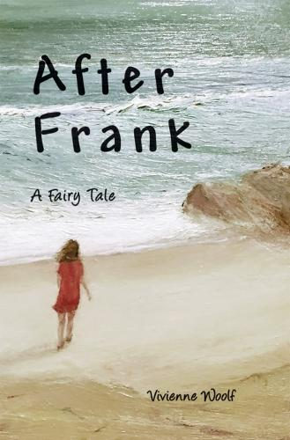 After Frank: A Fairy Tale (Hardback)