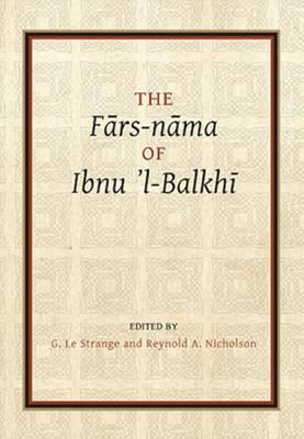 Fars-nama of Ibnu l-Balkhi - Gibb Memorial Trust Persian Studies (Paperback)