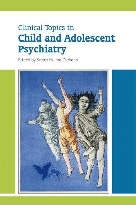 Clinical Topics in: Clinical Topics in Child and Adolescent Psychiatry (Paperback)