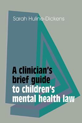 A Clinician's Brief Guide to Children's Mental Health Law (Paperback)