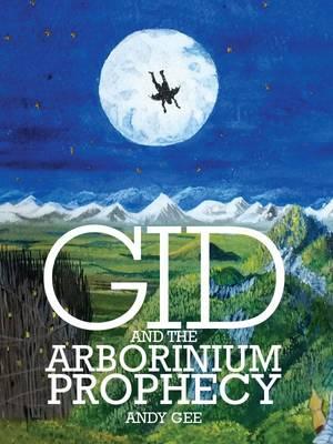 Gid and the Arborinium Prophecy (Paperback)