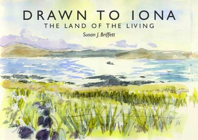 Drawn to Iona: The Land of the Living (Paperback)