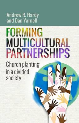 Forming Multicultural Partnerships: Church Planting in a Divided Society (Paperback)