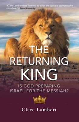 The Returning King: Is God Preparing Israel for the Messiah? (Paperback)