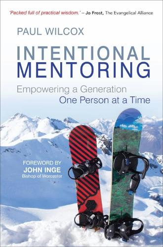 Intentional Mentoring: Empowering a Generation One Person at a Time (Paperback)