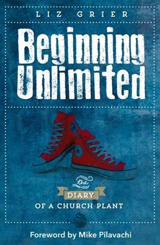 Beginning Unlimited: The Diary of a Church Plant (Paperback)