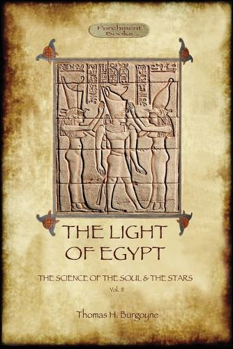 The Light of Egypt: the science of the soul and the stars. Vol. 2 (Paperback)