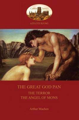 The Great God Pan; the Terror; and the Angels of Mons (Aziloth Books) (Paperback)