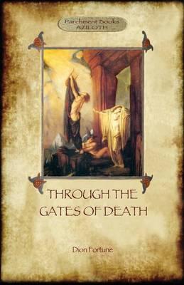 Through the Gates of Death (Aziloth Books) (Paperback)
