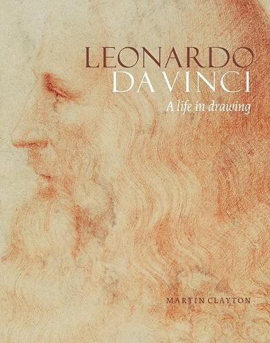Leonardo da Vinci: A life in drawing (Hardback)