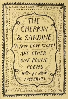 The Gherkin & Sardine (A True Love Story) - One Pound Poems 1