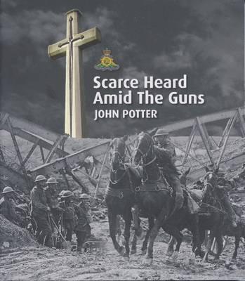 Scarce Heard Amid the Guns (Paperback)