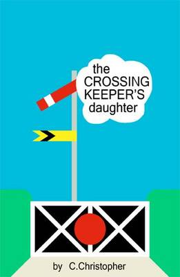 The Crossing Keeper's Daughter (Paperback)