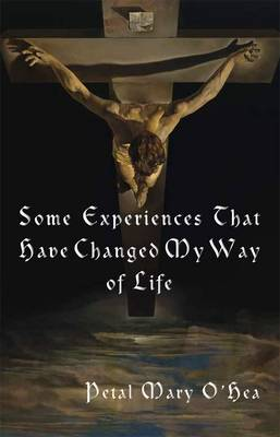 Some Experiences That Have Changed My Way of Life (Paperback)