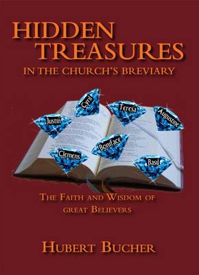 Hidden Treasures in the Church's Breviary: The Faith and Wisdom of Great Believers (Hardback)