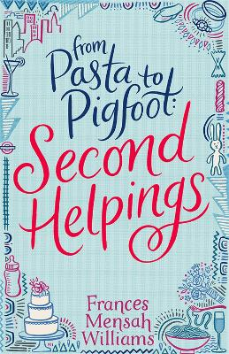 From Pasta to Pigfoot, Second Helpings - From Pasta to Pigfoot (Paperback)