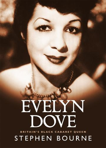 Evelyn Dove - Britain's Black Cabaret Queen (Paperback)