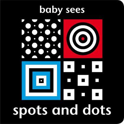 Baby Sees - Spots and Dots - Baby Sees (Board book)