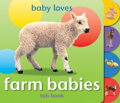 Baby Loves Tab Books: Farm Babies - Baby Loves Tab Books (Board book)