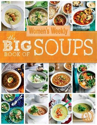 The Big Book of Soups - The Australian Women's Weekly (Paperback)