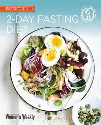 2-Day Fasting Diet: Delicious, satisfying recipes for fast days - The Australian Women's Weekly: New Essentials (Paperback)