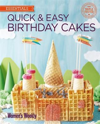 Quick & Easy Birthday Cakes - The Australian Women's Weekly: New Essentials (Paperback)