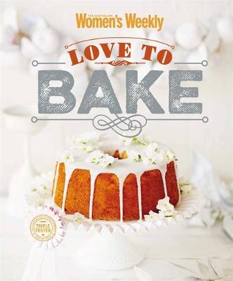 Love To Bake - The Australian Women's Weekly (Hardback)