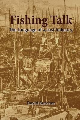 Fishing Talk: The Language of a Lost Industry (Paperback)