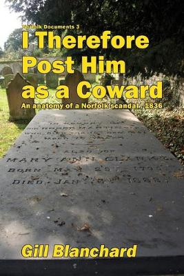 I Therefore Post Him as a Coward: An Anatomy of a Norfolk Scandal, 1836 - Norfolk Documents 3 (Paperback)