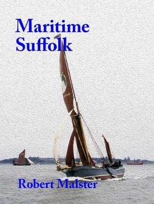 Maritime Suffolk: A history of 1,500 years of seafaring (Paperback)