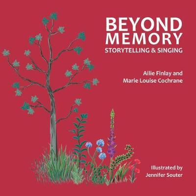 Beyond Memory: Storytelling and Singing (Hardback)