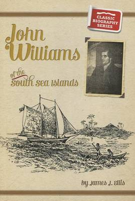 John Williams of the South Seas - Classic Biography (Paperback)