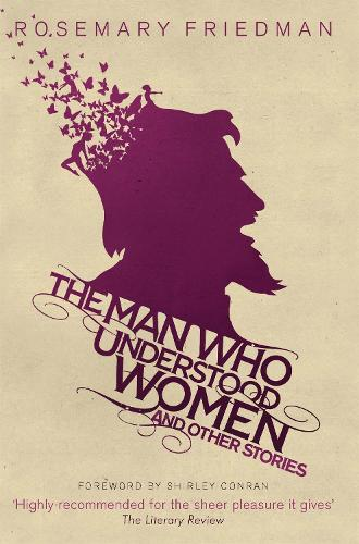 The Man Who Understood Women: And Other Stories (Hardback)