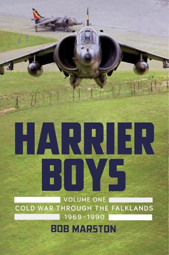 Harrier Boys: From the Cold War Through the Falklands 1969-1990 (Hardback)