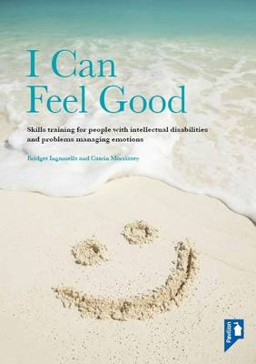 I Can Feel Good!: Skills Training for Working with People with Intellectual Disabilities and Emotional Problems
