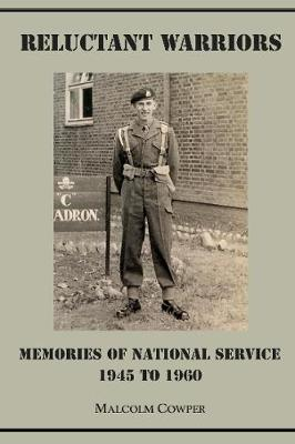 Reluctant Warriors: Memories of National Service 1945 to 1960 (Paperback)