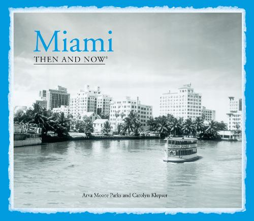 Miami Then and Now (R) - Then and Now (Hardback)