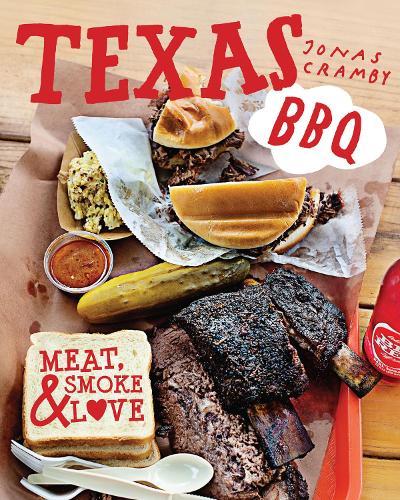 Texas BBQ: Meat, smoke & love (Hardback)