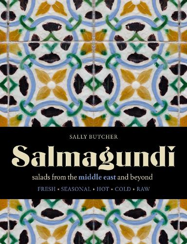 Salmagundi: salads from the middle east and beyond (Hardback)