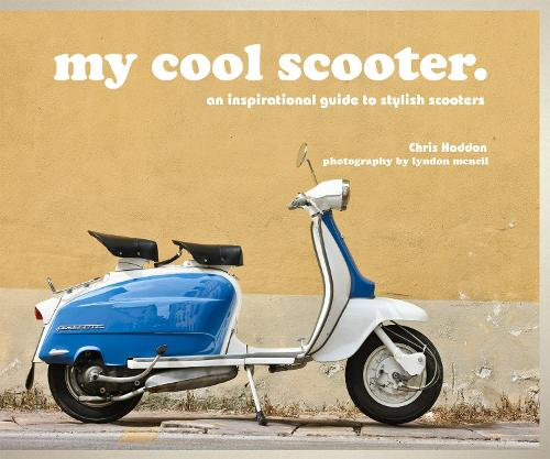 my cool scooter: an inspirational guide to stylish scooters - My Cool (Hardback)