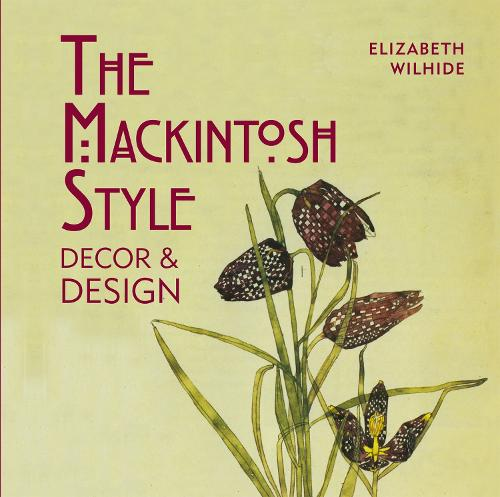 The Mackintosh Style: Decor & Design (Hardback)