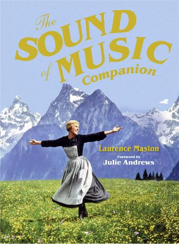 The Sound of Music Companion: The official companion to the world's most beloved musical (Hardback)