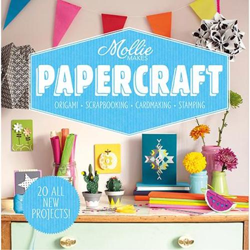 Mollie Makes: Papercraft: Origami. Scrapbooking. Cardmaking. Stamping. - Mollie Makes (Hardback)