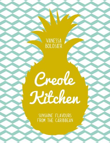 Creole Kitchen: Sunshine Flavours From the Caribbean (Hardback)