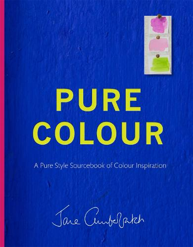 Pure Colour: A pure style notebook of colour inspiration (Hardback)