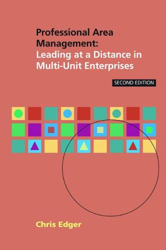 Professional Area Management: Leading at a Distance in Multi-Unit Enterprises (Paperback)