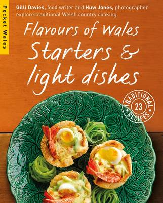 Flavours of Wales: Starters & Light Dishes - Pocket Wales (Paperback)