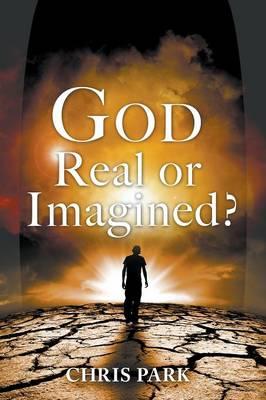 God - Real or Imagined? (Paperback)
