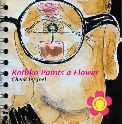 Rothko Paints a Flower (Paperback)
