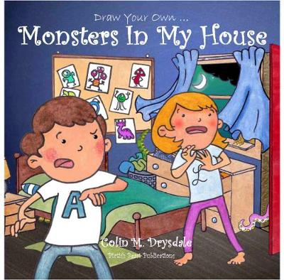 Draw Your Own Monsters in My House - Draw Your Own 1 (Paperback)